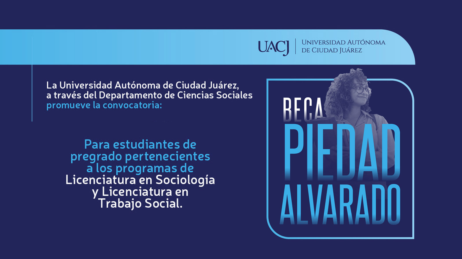La UACJ convoca a estudiantes de Trabajo Social y Sociología a participar en la Beca Piedad Alvarado