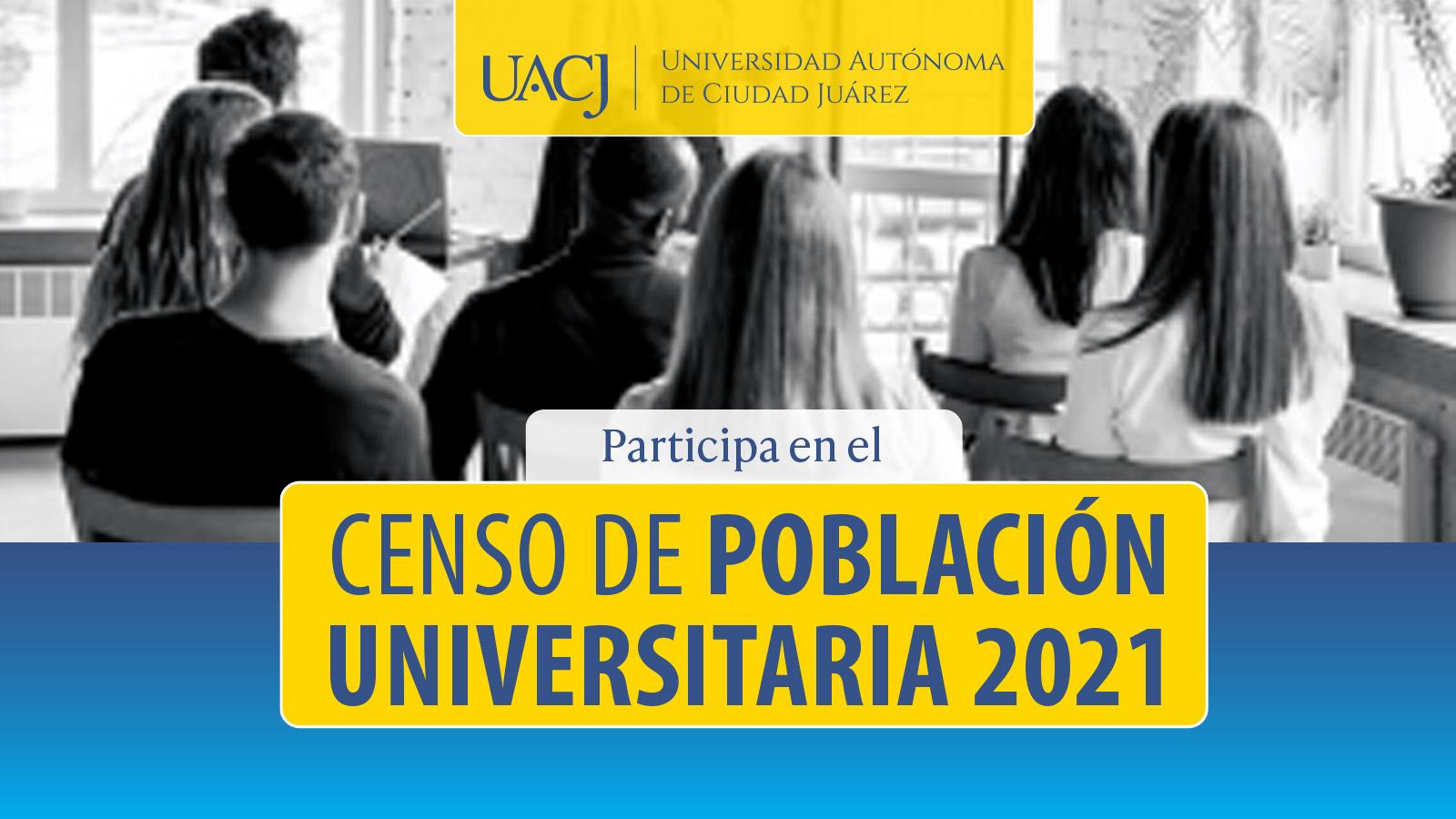 La UACJ inicia Censo de Población Universitaria